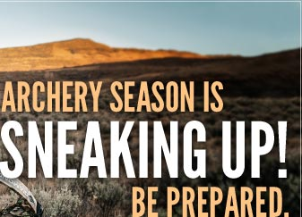 Archery season is sneaking up! Be prepared.