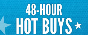 48-Hour Hot Buys